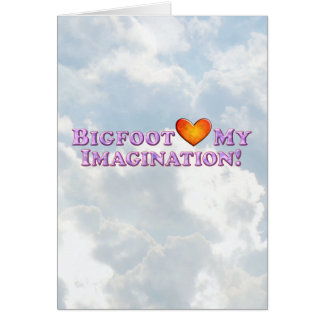 Bigfoot Loves My Imagination - Basic Card
