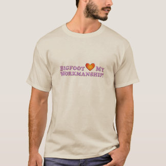 Bigfoot Loves My Workmanship - Basic T-Shirt