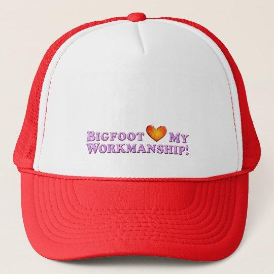 Bigfoot Loves My Workmanship - Basic Trucker Hat