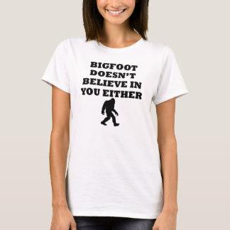 Bigfoot no cree en usted playera