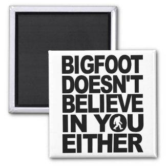 Bigfoot no cree en usted tampoco imán cuadrado