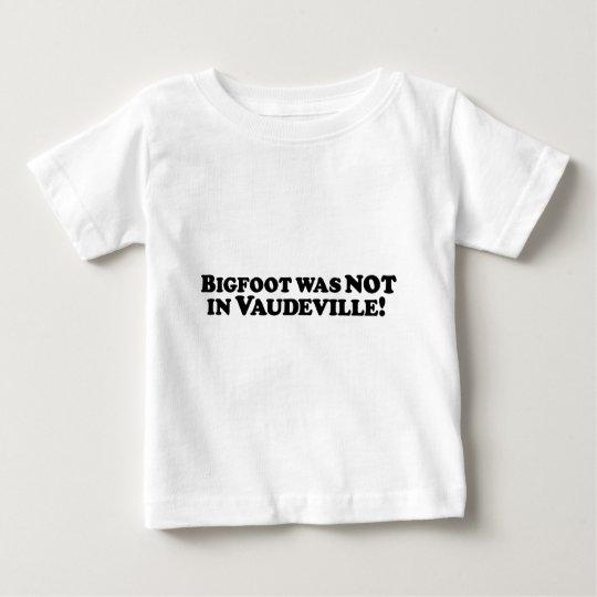 Bigfoot no estaba en vodevil playera de bebé