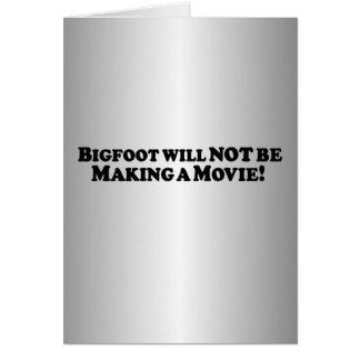 Bigfoot no hará una película - básica felicitación