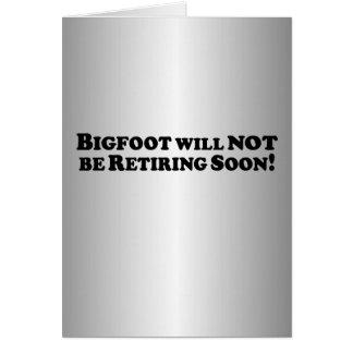 Bigfoot no retirará pronto - básico felicitación