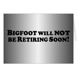 Bigfoot no retirará pronto - básico tarjetas