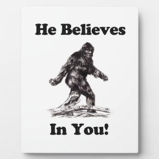 Bigfoot/Saquatch - él cree en usted Placas Con Fotos