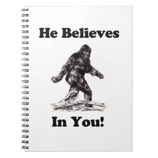 Bigfoot Sasquatch Sighting - He Believes In You Spiral Note Book