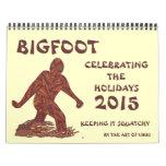 Bigfoot Sasquatch Yeti Cryptid Geek 2015 Calendar