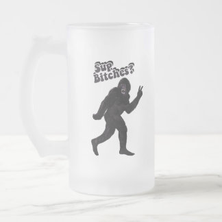 Bigfoot   Sup Bitches? Frosted Glass Beer Mug