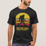 Bigfoot Undefeated Hide & Seek Sasquatch Yeti Gift T-Shirt