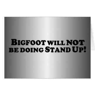 Bigfoot will NOT be Doing Stand Up - Basic Card