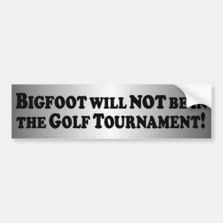 Bigfoot will NOT be in Golf Tournament - Basic Car Bumper Sticker