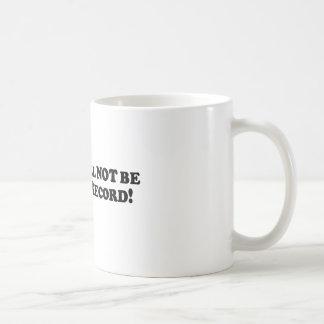Bigfoot Will Not be Making a Record - Basic Coffee Mug