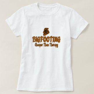 Bigfooting Cheaper Than Therapy T-Shirt