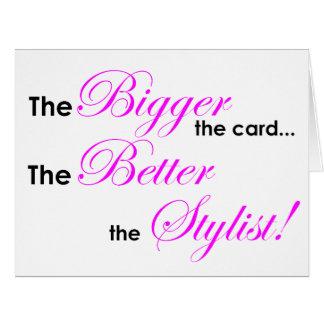Bigger Better Stylist (pink) Card