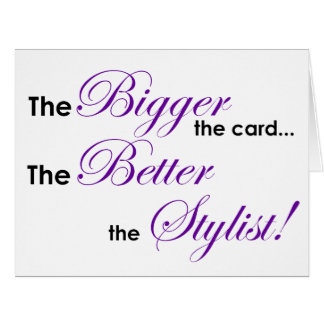 Bigger Better Stylist (purple) Card