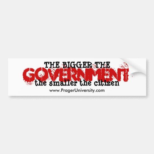 Bigger Government, Smaller Citizen Bumper Sticker