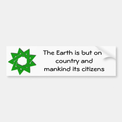 bigger green bahai star, The Earth is but one c... Car Bumper Sticker