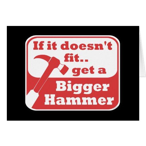 Bigger Hammer Greeting Card
