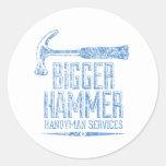 Bigger Hammer Handyman Services Round Sticker
