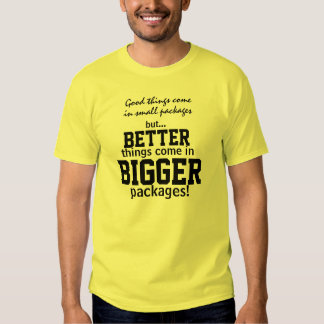 Bigger Packages Funny Humor T-shirt