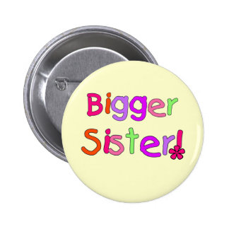 Bigger Sister Tshirts and Gifts Button