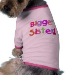 Bigger Sister Tshirts and Gifts Pet T Shirt