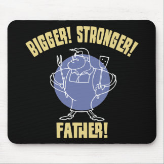 Bigger! Stronger! Father! Mouse Pad