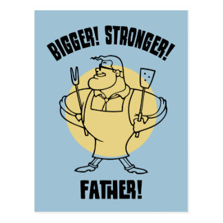Bigger! Stronger! Father! Post Cards