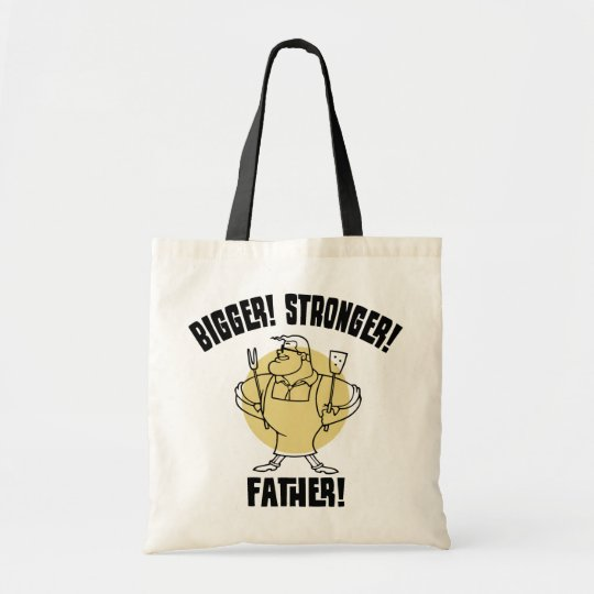 Bigger! Stronger! Father! Tote Bag