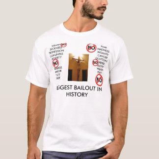 BIGGEST BAILOUT T-Shirt