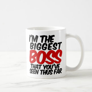 BIGGEST BOSS that you've seen thus far Classic White Coffee Mug