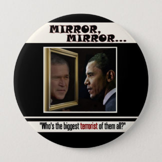 Biggest Terrorist: Bush or Obama? Pinback Button