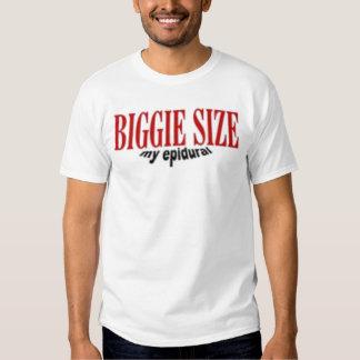 Biggie Size My Epidural T Shirt