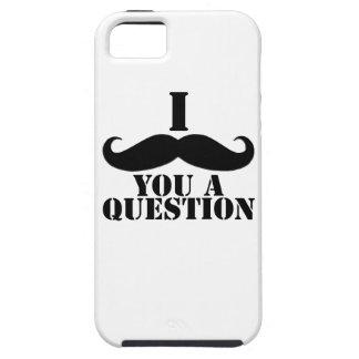 Bigote del negro I usted una pregunta Funda Para iPhone 5 Tough