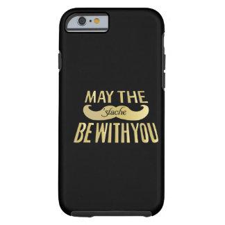 Bigote divertido - mayo el Stache esté con usted Funda De iPhone 6 Tough