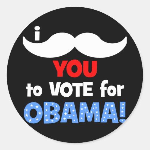 Bigote I usted a votar por Obama Pegatina Redonda