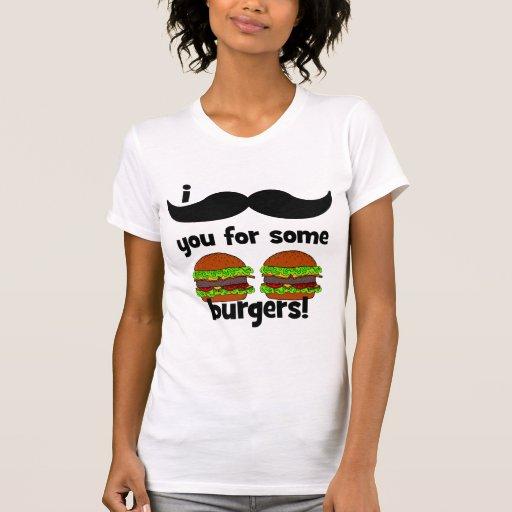 ¡Bigote I usted para algunas hamburguesas! Camiseta