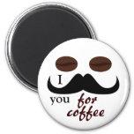 Bigote I usted para el imán del café