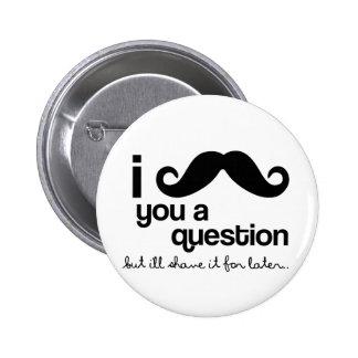 bigote i usted un botón de la pregunta