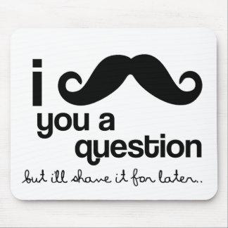 bigote i usted un mousepad de la pregunta