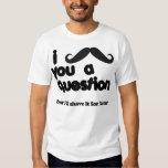 bigote i usted una camiseta de la pregunta poleras