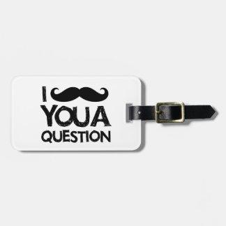 Bigote I usted una pregunta diseño apenado Etiquetas Para Equipaje