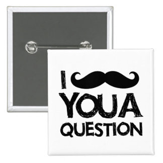 Bigote I usted una pregunta (diseño apenado) Pin Cuadrado