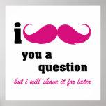 Bigote I usted una pregunta en rosa Impresiones