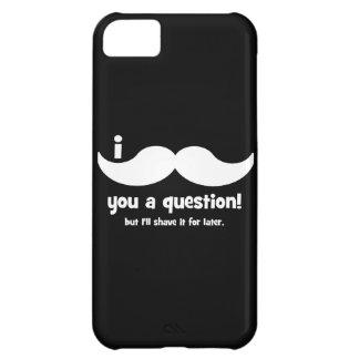 Bigote I usted una pregunta Funda Para iPhone 5C