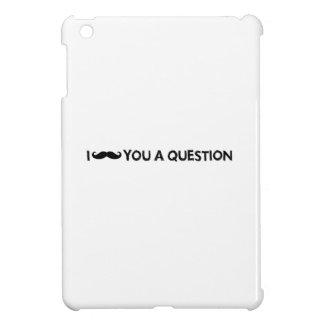 Bigote I usted una pregunta iPad Mini Fundas