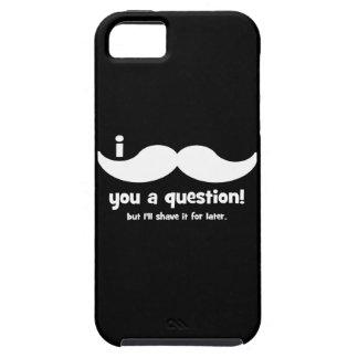 Bigote I usted una pregunta iPhone 5 Fundas