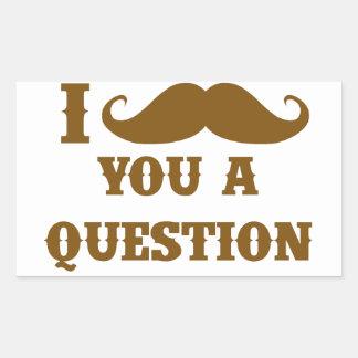 Bigote I usted una pregunta Pegatina Rectangular