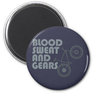 Bike - Blood, sweat and gears 2 Inch Round Magnet